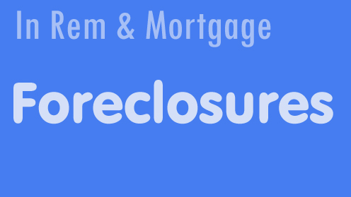 in rem and mortgae foreclosures